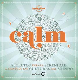 calm3 CALM:  ALGUNOS SECRETOS DE LA SERENIDAD EN EL MUNDO